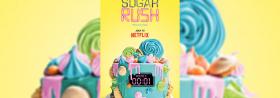 Sugar Rush - Ab 13.07.2018